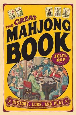 Great Mahjong Book: History, Lore, and Play
