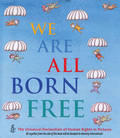 We are All Born Free: The Universal Declaration Of Human Rights In Pictures (Mini)