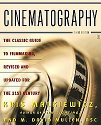 Cinematography : A guide for filmakers and film teachers (3rd ed, 2005)