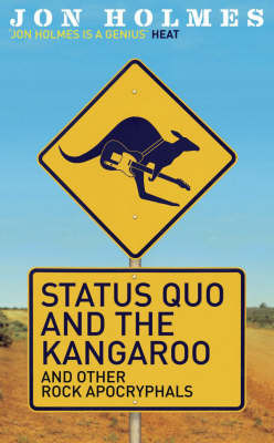 Status Quo and the Kangaroo and other Rock Apocryphals