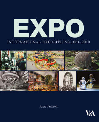 EXPO : International Expositions 1851-2010