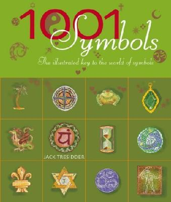 1001 Symbols : An illustrated guide to the world symbols