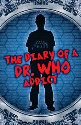 "The Diary of a ""Dr Who"" Addict"