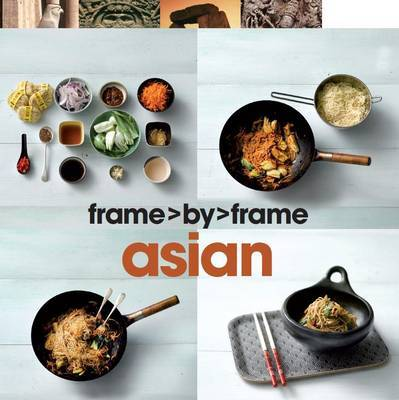 Frame by Frame Cookery - Asian