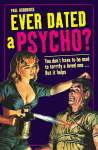 Ever Dated a Psycho
