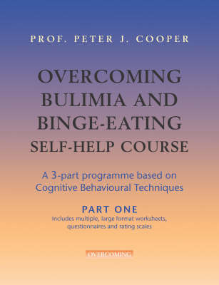 Overcoming Bulimia Self-help Course (A 3-part programme based on cognitive behavioural techniques)