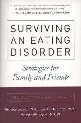 Surviving an Eating Disorder Strategies for Families and Friends (3rd edition) [BT]
