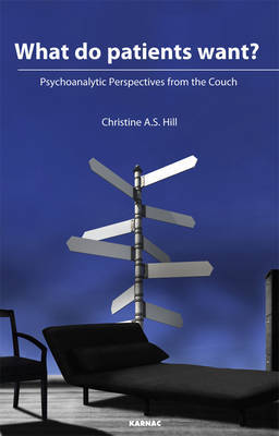 What Do Patients Want?: Psychoanalytic Perspectives from the Couch