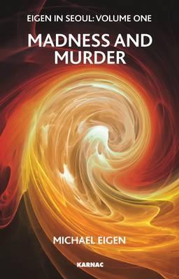 Eigen in Seoul: v. 1: Madness and Murder