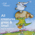 All Creatures Great & Small : Music of the Animals