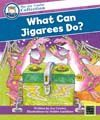 What Can Jigarees Do? (The Joy Cowley Collection)