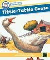 Tittle-Tattle Goose (The Joy Cowley Collection)