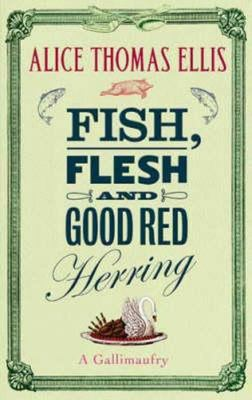 Fish, Flesh and Good Red Herring: A Gallimaufry