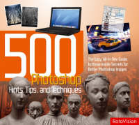 500 Photoshop Hints, Tips and Techniques