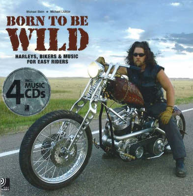 Born to be Wild: Harley Cycles and Rock Classics (Book + 4-CDs)