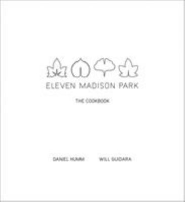 Eleven Madison Park : The Cookbook