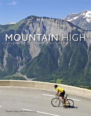 Mountain High : Europe's 50 Greatest Cycle Climbs