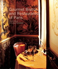 Gourmet Bistros and Restaurants of Paris: The City's Finest Tables