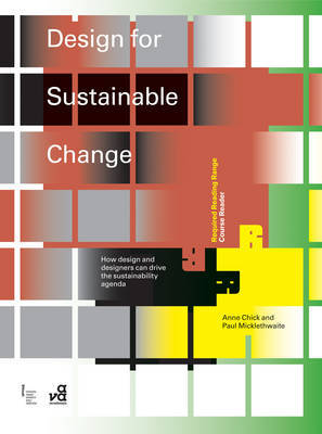 Design for Sustainable Change: How Design and Designers Can Drive the Sustainability Agenda