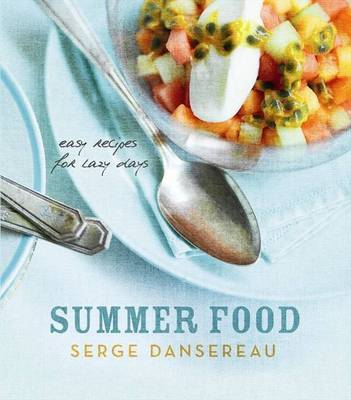 Summer Food : Easy Recipes For Lazy Days