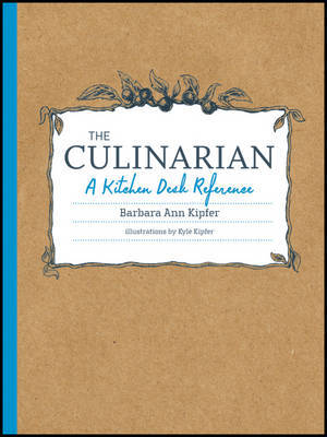 The Culinarian : A Kitchen Desk Reference
