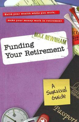 Funding Your Retirement : A Survival Guide