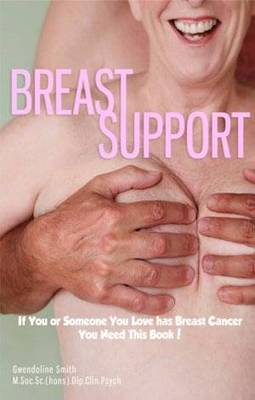 Breast Support: If You or Someone You Love Has Breast Cancer, You Need This Book!