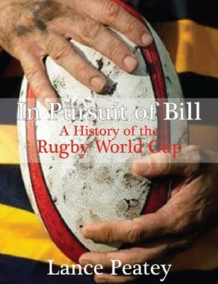 In Pursuit of Bill: A History of the Rugby World Cup