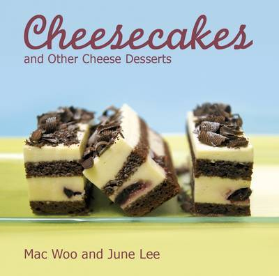 Cheesecakes : and Other Cheese Desserts