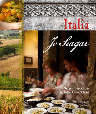 Italia: Simple Recipes from the Italian Cook School