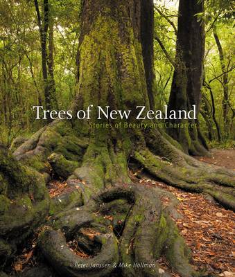 Trees of New Zealand: Stories of Beauty and Character