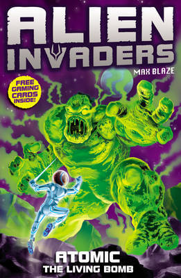 Atomic : The Radioactive Bomb (Alien Invaders #5)