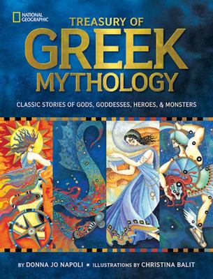 Treasury of Greek Mythology: Classic Stories of Gods, Goddesses, Heroes and Monsters