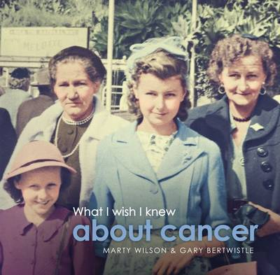 What I Wish I Knew About Cancer