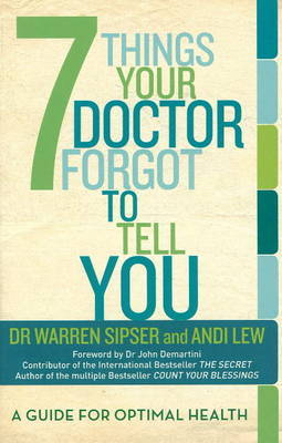 7 Things Your Doctor Forgot to Tell You: A Guide for Optimal Health