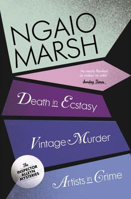 The Ngaio Marsh Collection #2: Death in Ecstasy / Vintage Murder / Artists in Crime