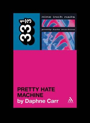 Nine Inch Nails' Pretty Hate Machine 33 1/3