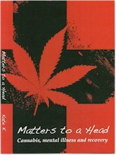 Matters to a Head: Cannabis, Mental Illness and Recovery