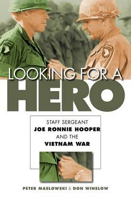 Looking for a Hero: Staff Sergeant Joe Ronnie Hooper and the Vietnam War
