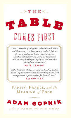 The Table Comes First: France, Family, and the Meaning of Food