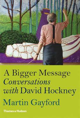 A Bigger Message - Conversations with David Hockney