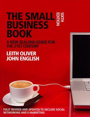 The Small Business Book: A New Zealand Guide for the 21st Century