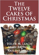 The Twelve Cakes of Christmas : An evolutionary history, with recipes