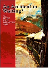 An accident in waiting? : the Hyde rail disaster 1943 (Handling fee and/or freight charges may apply)