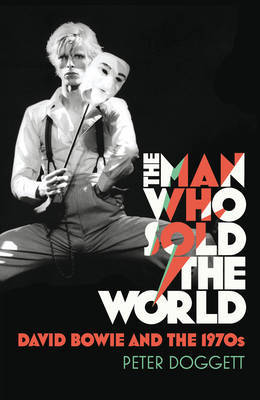 Man Who Sold the World : David bowie and the 1970's