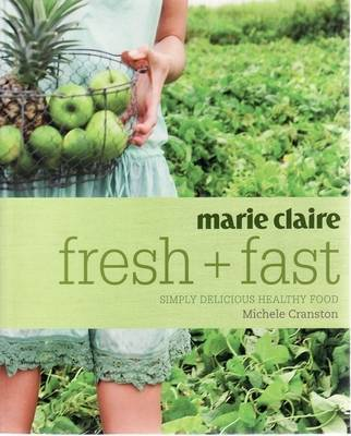 """""""Marie Claire"""" Fresh and Fast"""