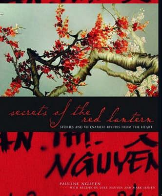 Secrets of the Red Lantern: Stories and Recipes from the Heart