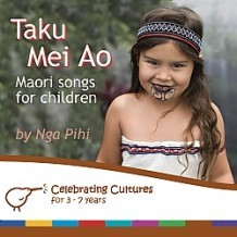 Taku Mei Ao: Maori Songs for Children CD