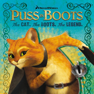 Puss in Boots: The Cat, The Boots, The Legend