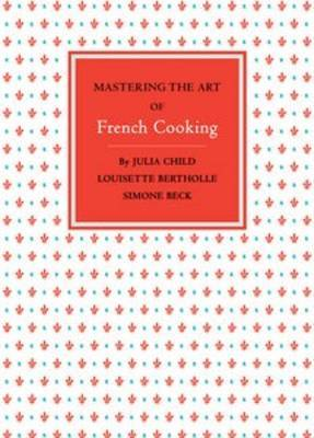 Mastering the Art of French Cooking,  Volume 1 (revised edition  2001)